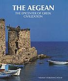 The Aegean : the epicenter of Greek civilization