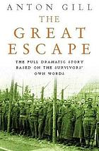 The great escape : the full dramatic story with contributions from survivors and their families