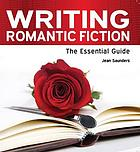 Writing romantic fiction : the essential guide