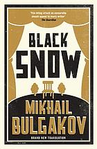 Black snow : a theatrical novel