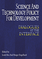 Science and technology policy for development : dialogues at the interface