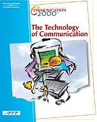 Communication 2000 2E : the technology of communication