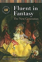 Fluent in fantasy : the next generation