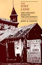 The lost land : the Chicano image of the Southwest