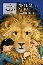 The Lion, the Witch and the Wardrobe : Chronicles of Narnia book Two