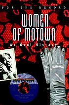 Women of Motown : an oral history