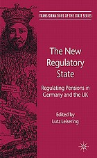 The new regulatory state : regulating pensions in Germany and the UK
