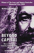 Beyond capital : Marx's political economy of the working class