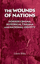 The wounds of nations : horror cinema, historical trauma and national identity