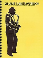Charlie Parker Omnibook : for E flat instruments ; transcribed exactly from his recorded solos