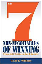 The 7 non-negotiables of winning : tying soft traits into hard results