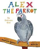 Alex the parrot : no ordinary bird : [a true story]