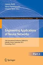 Engineering applications of neural networks : 14th International Conference, EANN 2013, Halkidiki, Greece, September 13-16, 2013, Proceedings. Part II