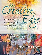 The creative edge : exercises to celebrate your creative self
