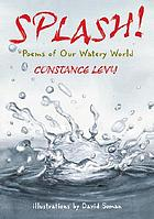 Splash! : poems of our watery world