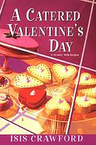A catered Valentine's Day : a mystery with recipes