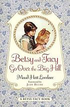 Betsy and Tacy go over the Big Hill. vol. 3