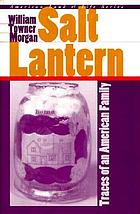 Salt lantern : traces of an American family