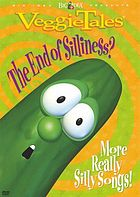 VeggieTales. : The end of silliness? more really silly songs!