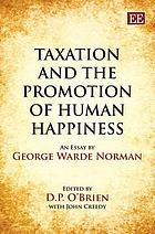 Taxation and the promotion of human happiness : an essay