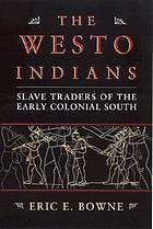 The Westo Indians : slave traders of the early colonial South