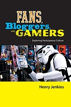 Fans, bloggers, and gamers : exploring participatory culture