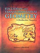 Euclidean and transformational geometry : a deductive inquiry