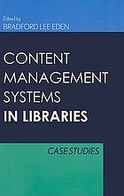 Content management systems in libraries : case studies
