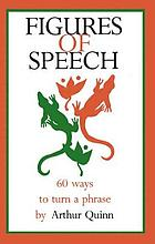 Figures of speech : 60 ways to turn a phrase