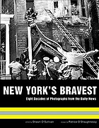 New York's bravest : eight decades of photographs from the Daily news