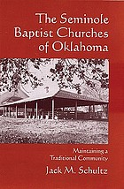The Seminole Baptist churches of Oklahoma : maintaining a traditional community