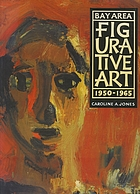 Bay area figurative art : 1950-1965