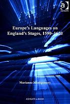 Europe's languages on England's stages, 1590-1620
