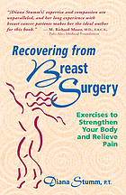 Recovering from breast surgery : exercises to strengthen your body and relieve pain