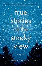True stories at the Smoky View : a novel