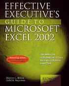 Effective executive's guide to Excel 2002 : the seven core skills required to turn Excel into a business power tool