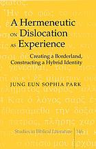A hermeneutic on dislocation as experience : creating a borderland, constructing a hybrid identity
