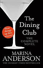 Dining club : the complete novel