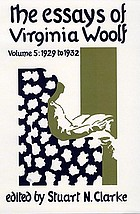 The essays of Virginia Woolf / Vol. V, 1929-1932 / ed. by Stuart N. Clarke.