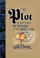 The plot : the secret story of 'The Protocols of the Elders of Zion'