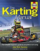 The karting manual : the complete beginner's guide to competitive kart racing