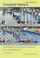 Troubled waters : the ambivalence of South-North partnerships in research for development : a case study
