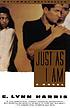 Just as I am : a novel by  E  Lynn Harris