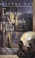 Emperor Norton's ghosts : a Fremont Jones mystery