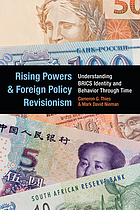 Rising powers and foreign policy revisionism : understanding BRICS identity and behavior through time