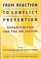 From reaction to conflict prevention : opportunities for the UN system : [a project of the International Peace Academy]