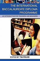 The international baccalaureate diploma : an introduction for teachers and managers