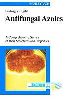 Antifungal azoles : a comprehensive survey of their structures and properties