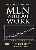 Men without work : America's invisible crisis