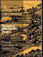 The Geography of contemporary China : the impact of Deng Xiaoping's decade